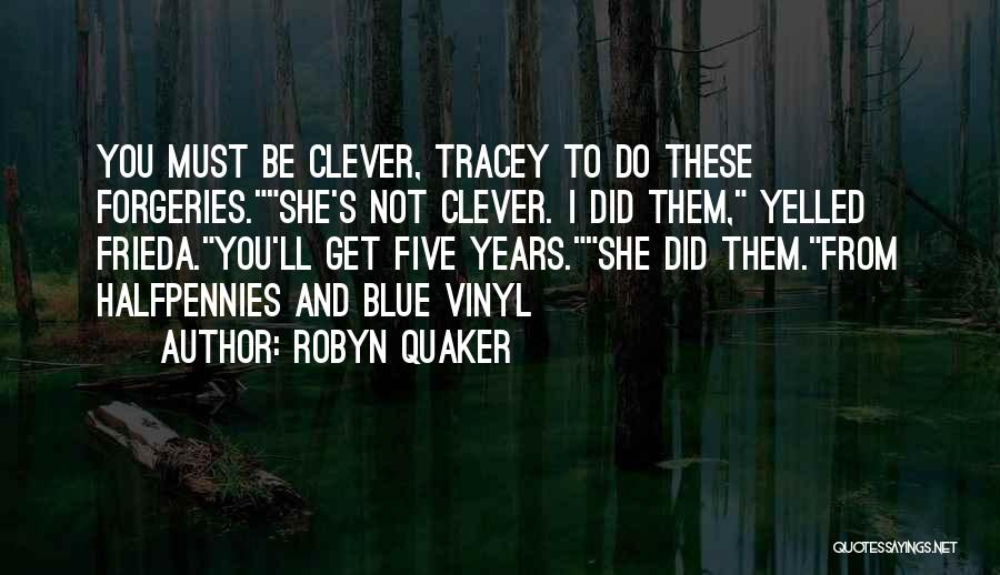 Tracey Quotes By Robyn Quaker