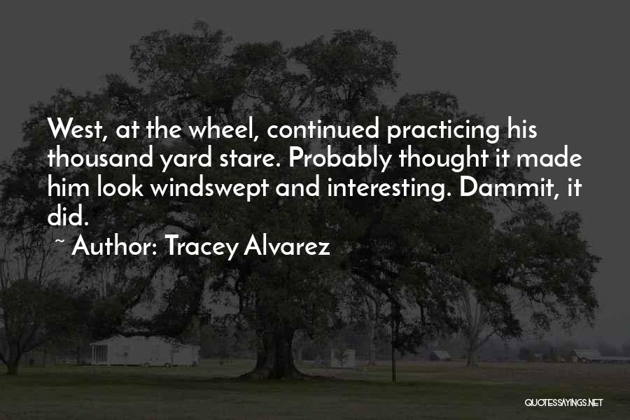Tracey Quotes By Tracey Alvarez