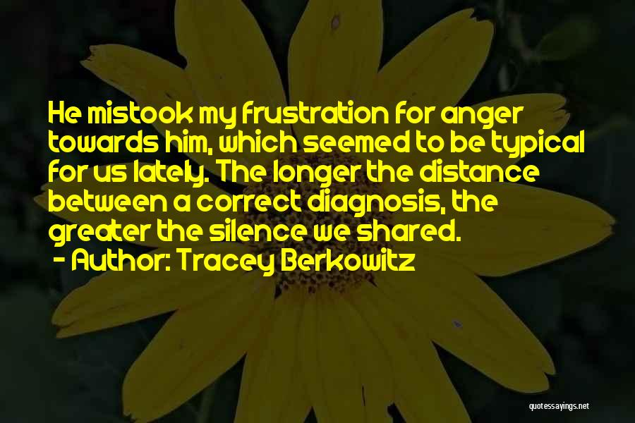 Tracey Quotes By Tracey Berkowitz