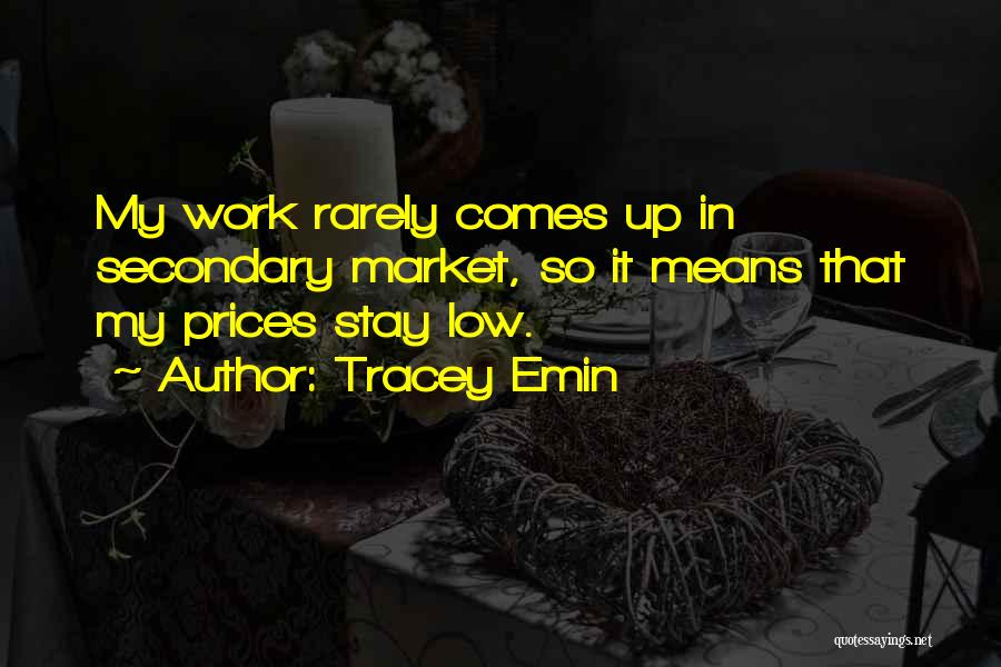 Tracey Quotes By Tracey Emin