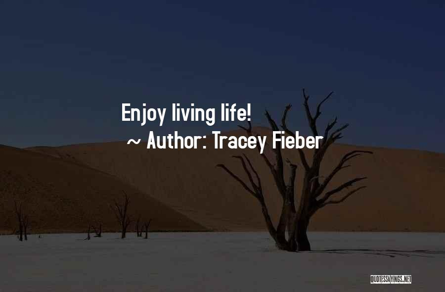 Tracey Quotes By Tracey Fieber