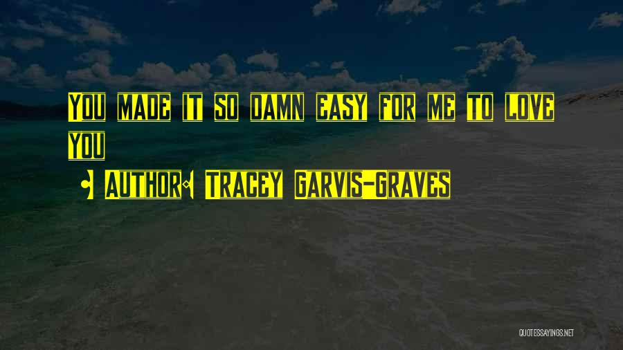 Tracey Quotes By Tracey Garvis-Graves