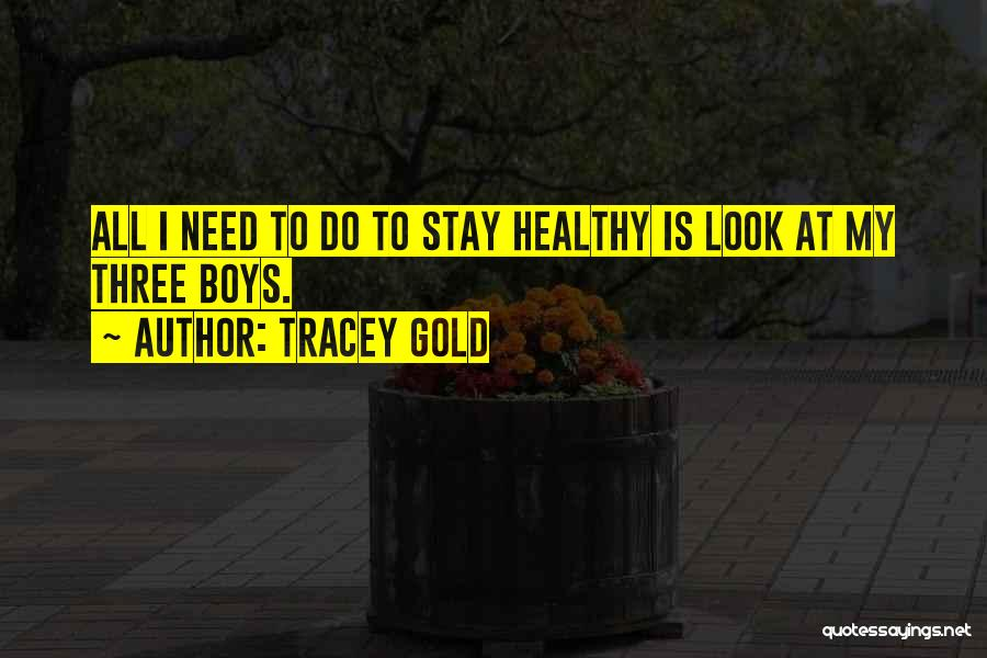 Tracey Quotes By Tracey Gold