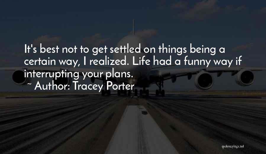 Tracey Quotes By Tracey Porter