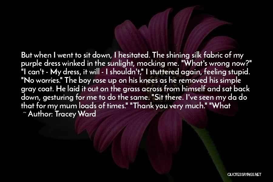 Tracey Quotes By Tracey Ward