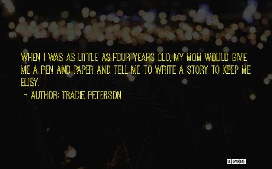 Tracie Peterson Quotes 1097723