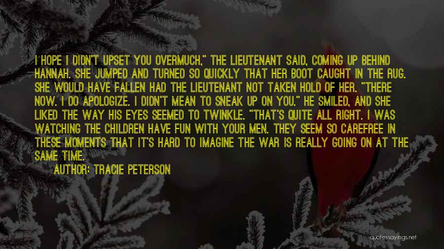 Tracie Peterson Quotes 1944629