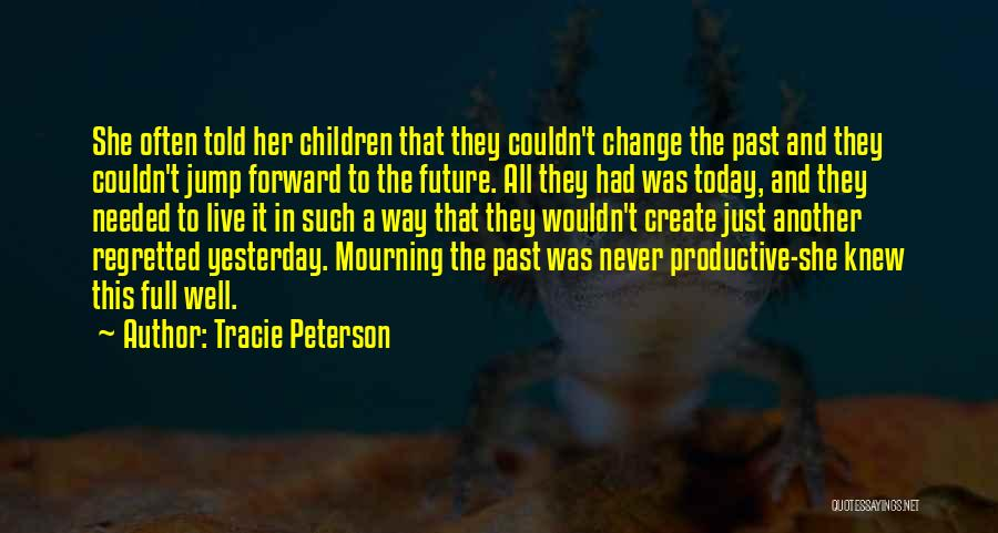 Tracie Peterson Quotes 2217609