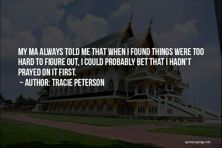 Tracie Peterson Quotes 95372