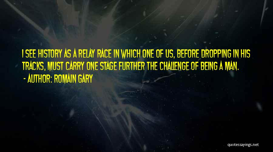 Track Relay Quotes By Romain Gary