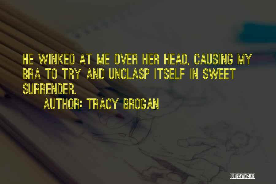 Tracy Brogan Quotes 135263