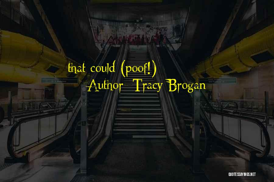 Tracy Brogan Quotes 1410781