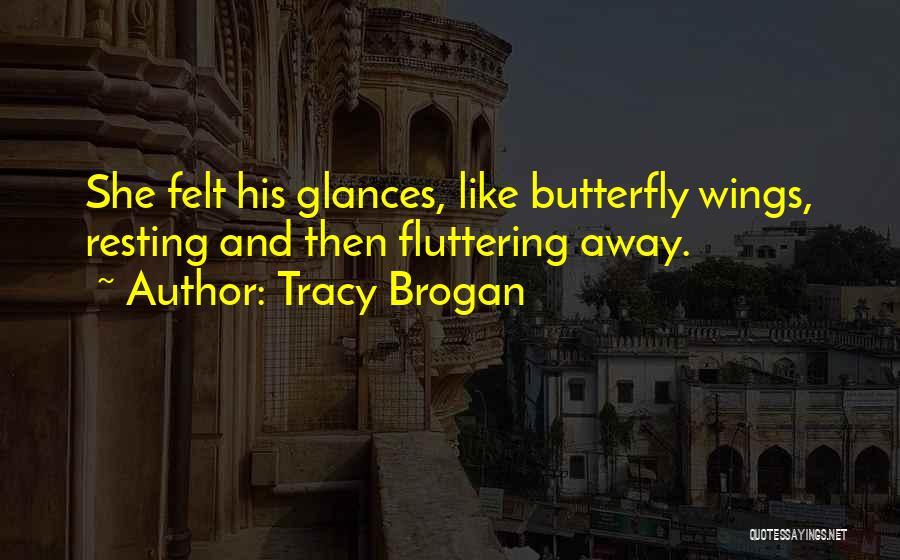 Tracy Brogan Quotes 1468189
