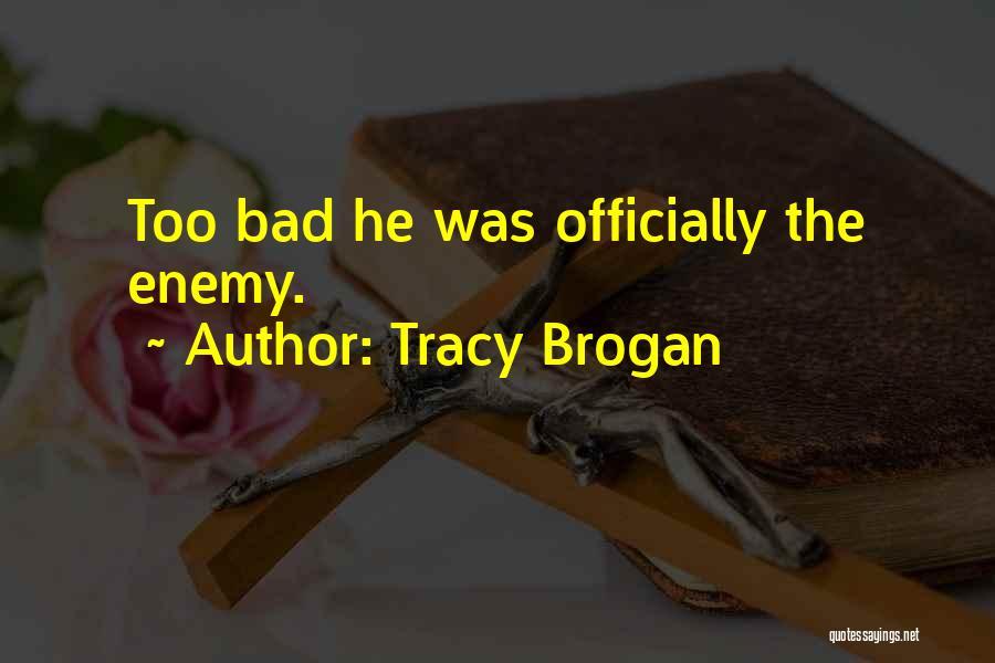 Tracy Brogan Quotes 1901703