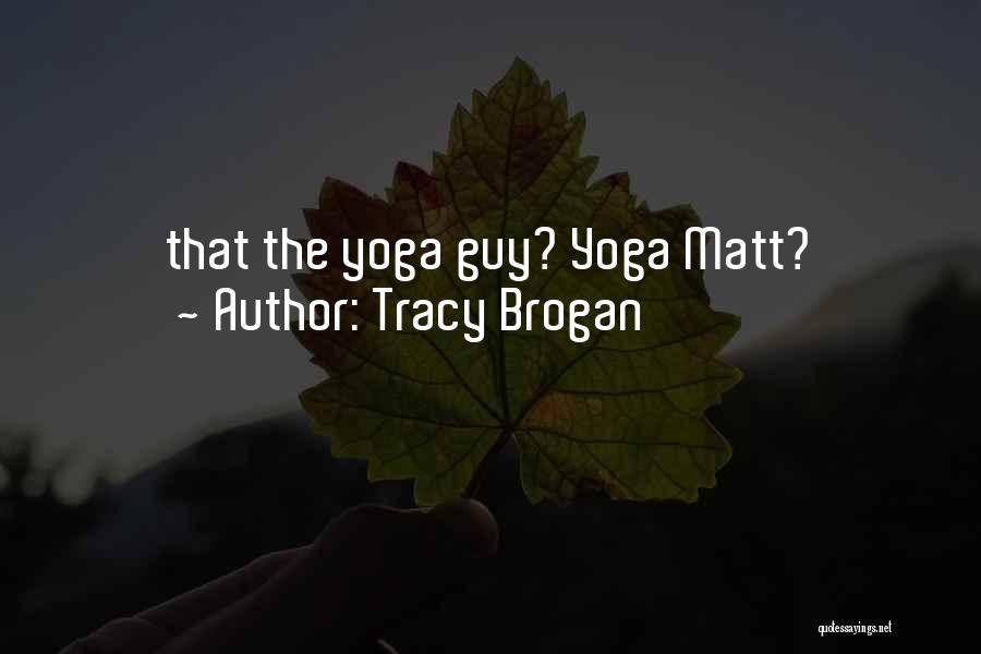 Tracy Brogan Quotes 419022
