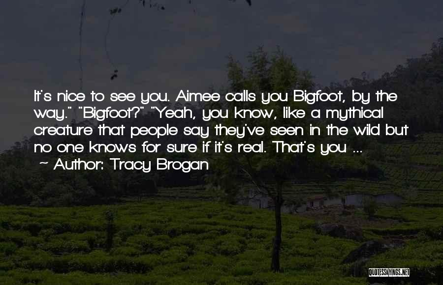 Tracy Brogan Quotes 570164