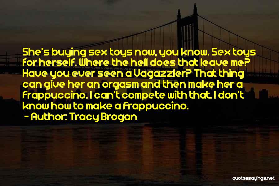 Tracy Brogan Quotes 658549
