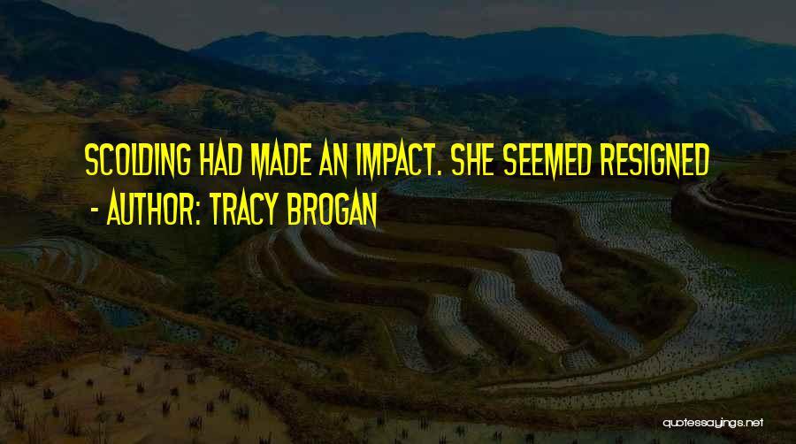 Tracy Brogan Quotes 928617