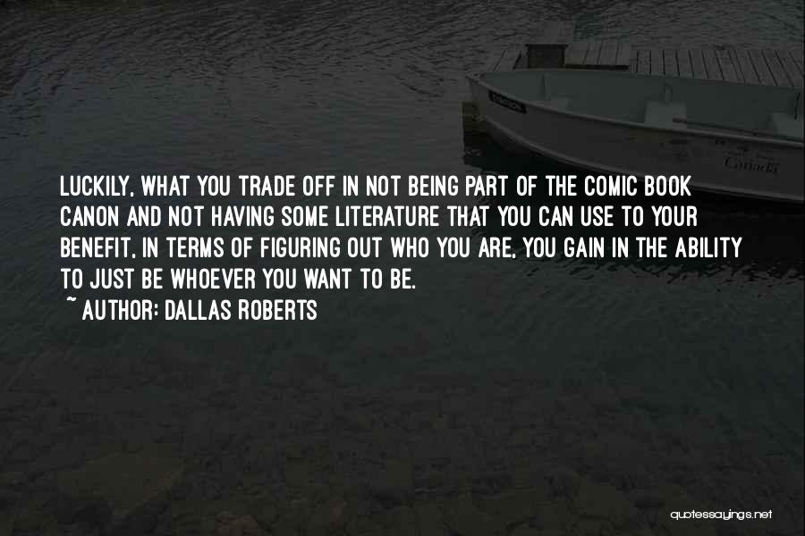 Trade In Quotes By Dallas Roberts