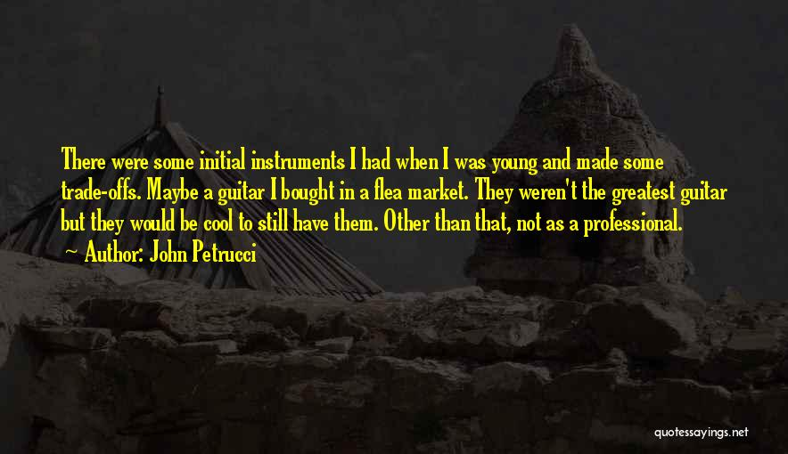 Trade In Quotes By John Petrucci