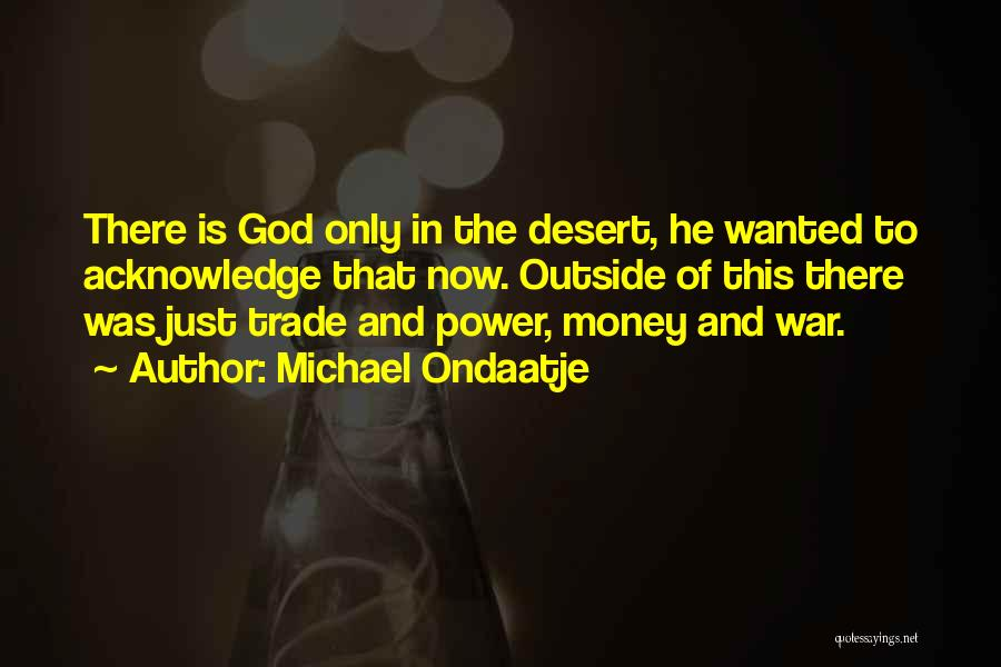 Trade In Quotes By Michael Ondaatje