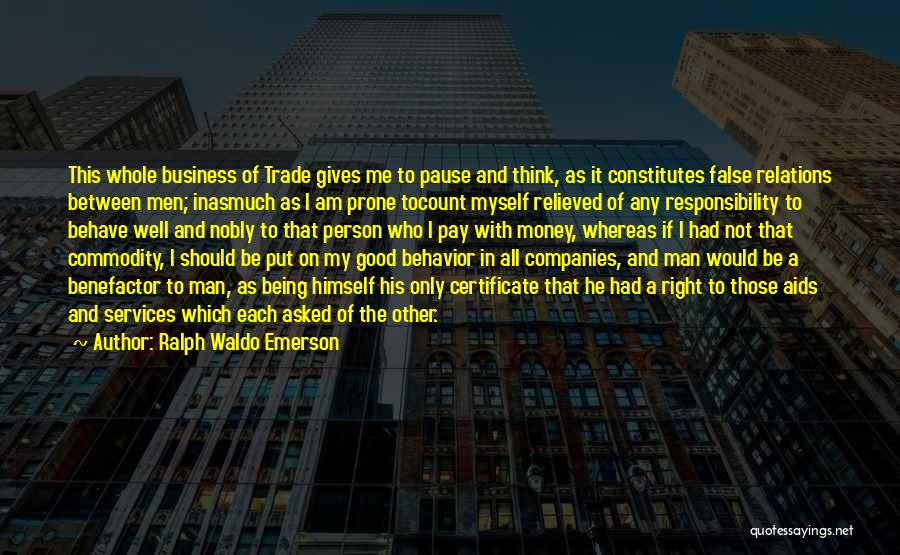 Trade In Quotes By Ralph Waldo Emerson
