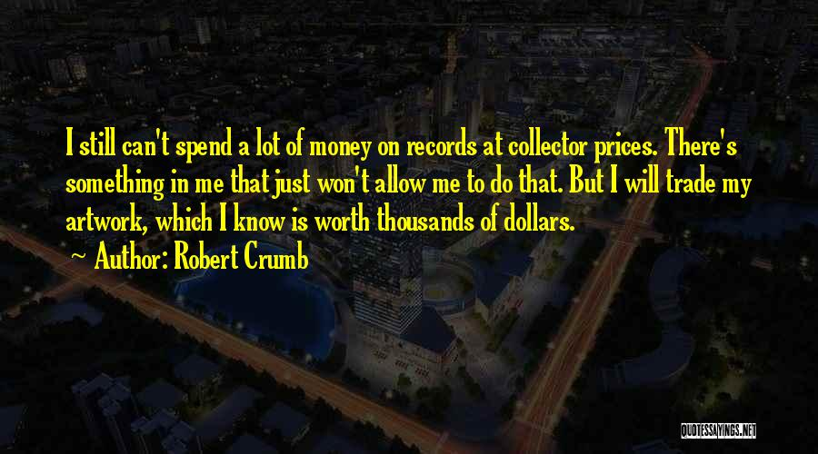Trade In Quotes By Robert Crumb