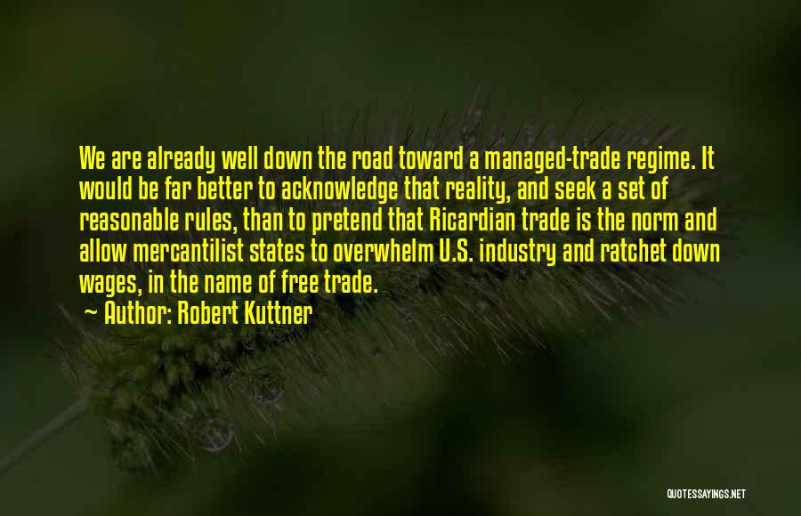 Trade In Quotes By Robert Kuttner