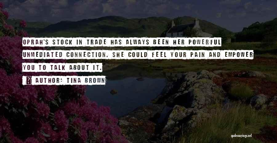 Trade In Quotes By Tina Brown