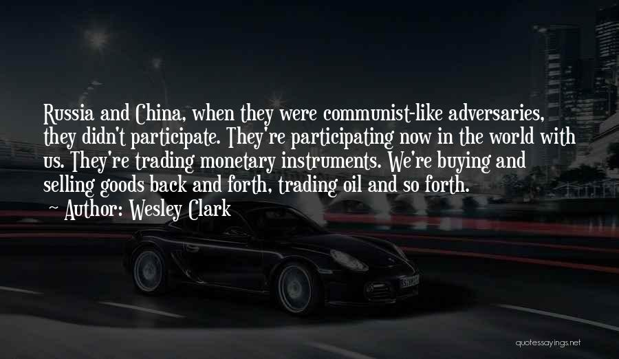 Trading Goods Quotes By Wesley Clark