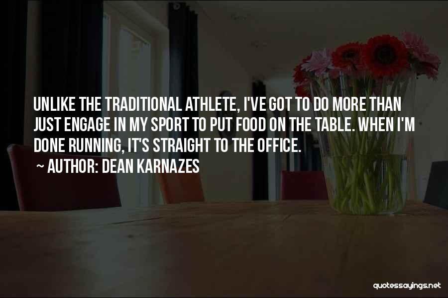 Traditional Food Quotes By Dean Karnazes