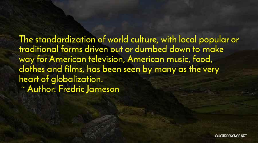 Traditional Food Quotes By Fredric Jameson