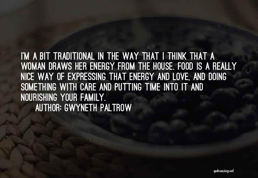 Traditional Food Quotes By Gwyneth Paltrow