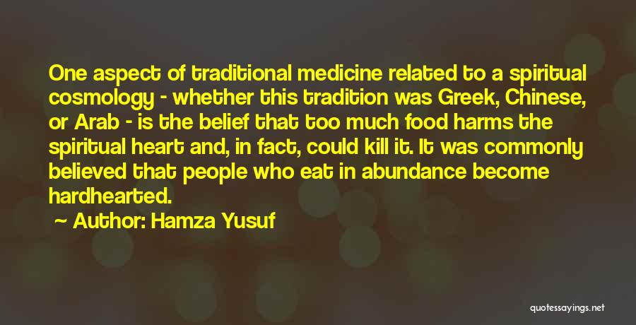 Traditional Food Quotes By Hamza Yusuf
