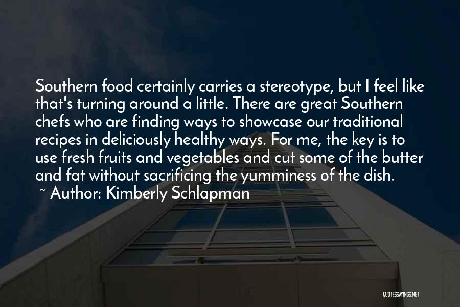 Traditional Food Quotes By Kimberly Schlapman
