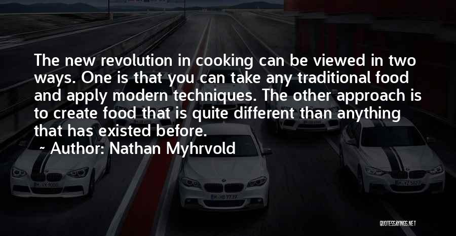 Traditional Food Quotes By Nathan Myhrvold