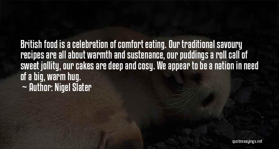 Traditional Food Quotes By Nigel Slater