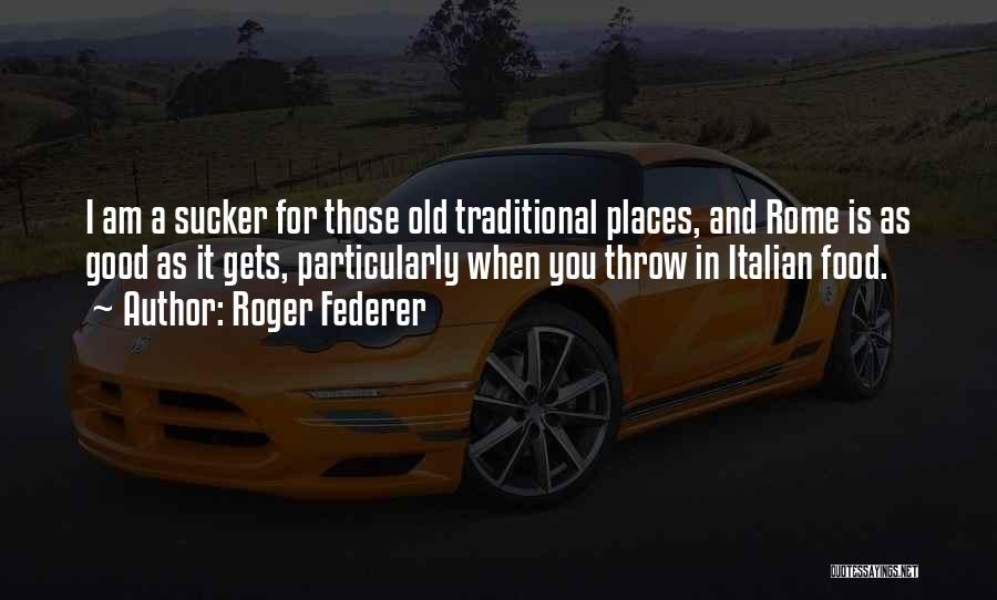 Traditional Food Quotes By Roger Federer