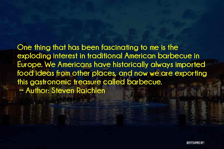 Traditional Food Quotes By Steven Raichlen