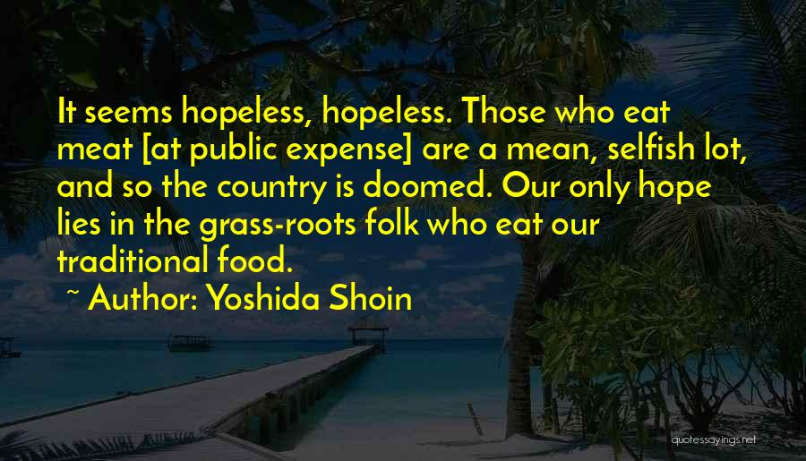 Traditional Food Quotes By Yoshida Shoin