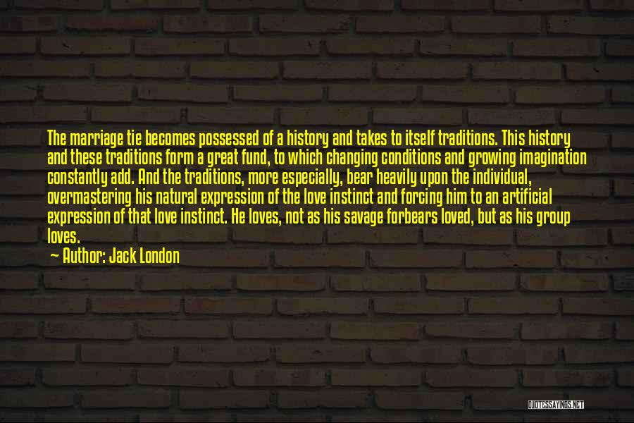 Traditions Changing Quotes By Jack London