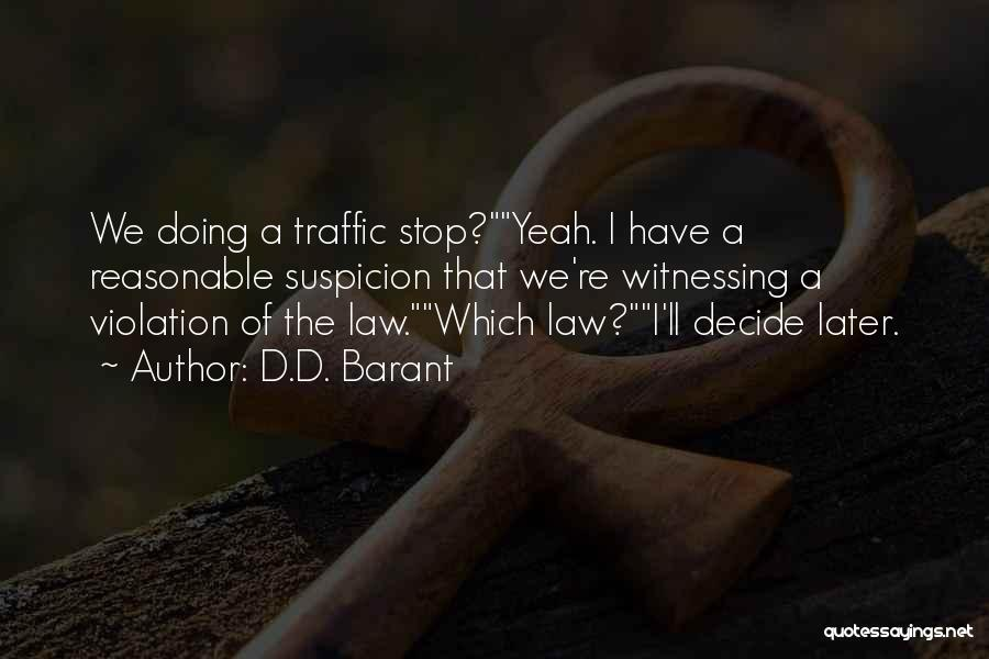 Traffic Violation Quotes By D.D. Barant