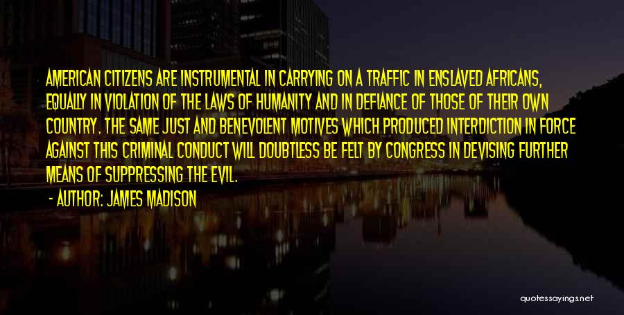 Traffic Violation Quotes By James Madison