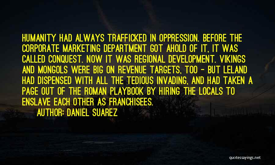 Trafficked Quotes By Daniel Suarez