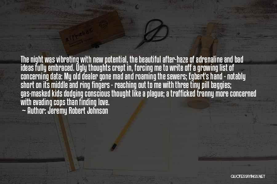 Trafficked Quotes By Jeremy Robert Johnson