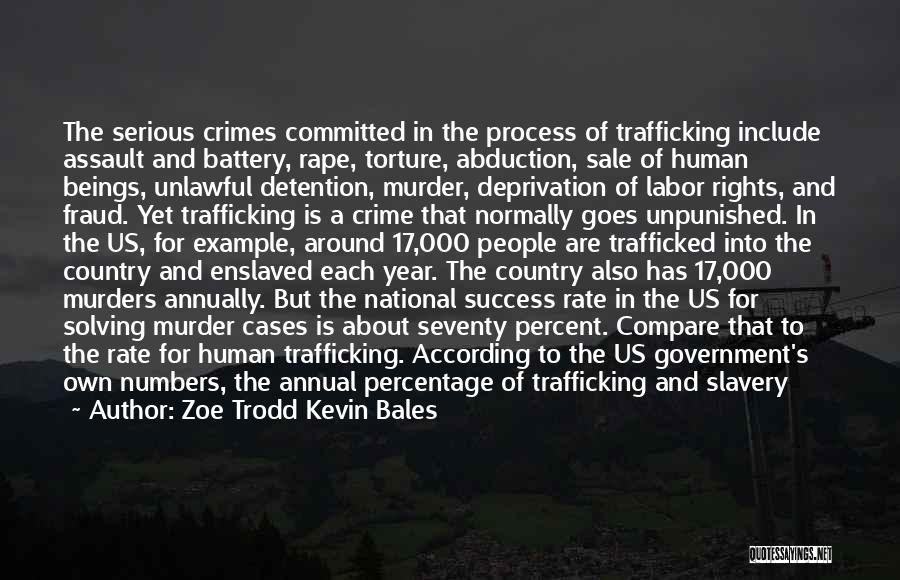 Trafficked Quotes By Zoe Trodd Kevin Bales