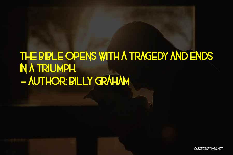 Tragedy And Triumph Quotes By Billy Graham