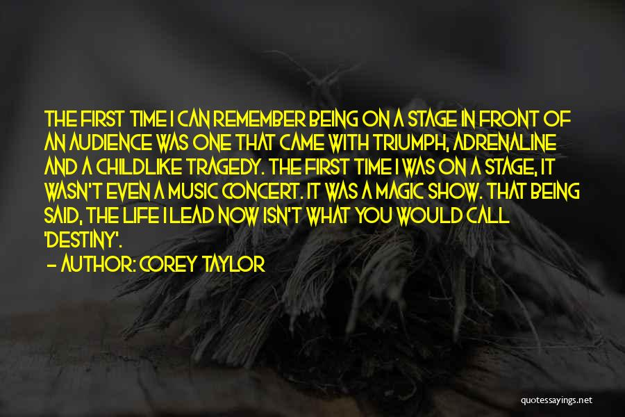 Tragedy And Triumph Quotes By Corey Taylor