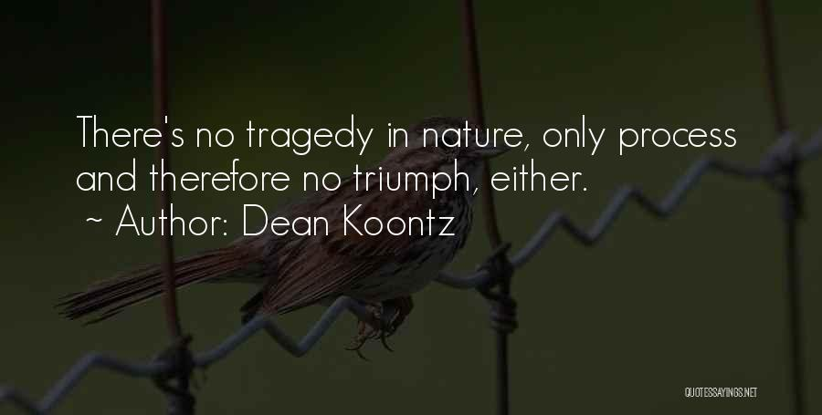 Tragedy And Triumph Quotes By Dean Koontz