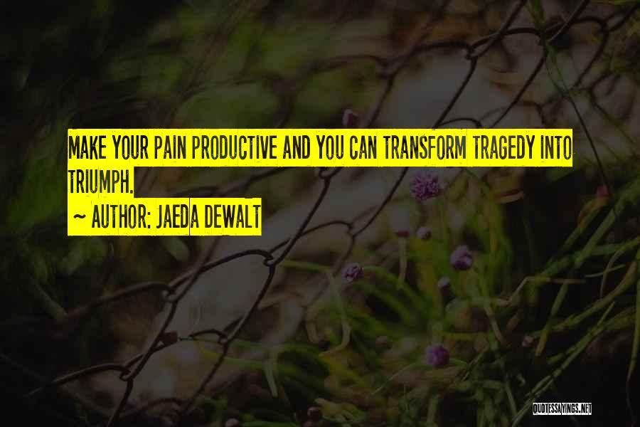 Tragedy And Triumph Quotes By Jaeda DeWalt